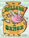 Dollars & Sense: A Kid's Guide to Using--Not Losing--Money - Elaine Scott, David Clark