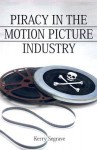 Piracy in the Motion Picture Industry - Kerry Segrave