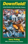 Downfield!: Untold Stories of the Green Bay Packers - Jerry Poling