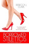Borrowed Stilettos (Red Stilettos Book 1) - Rebecca J. Clark