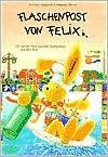 Flaschenpost von Felix. Ein kleiner Hase sammelt Kochrezepte aus aller Welt. - Annette Langen, Constanza Droop
