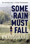 Some Rain Must Fall - Karl Ove Knausgaard, Don Bartlett