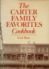 The Carter Family Favorites Cookbook - Ceil Dyer
