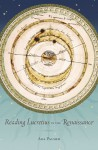 Reading Lucretius in the Renaissance (I Tatti Studies in Italian Renaissance History) - Ada Palmer