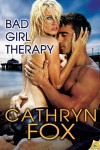 Bad Girl Therapy - Cathryn Fox