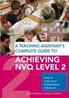 Teaching Assistant's Complete Guide to Achieving NVQ Level Two - Susan Bentham, Roger Hutchins