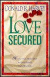 Love Secured: How to Prevent a Drifting Marriage - Donald R. Harvey