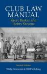 Club Law Manual 2ed - Kerry Barker, Henry Stevens