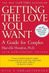 Getting the Love You Want, 20th Anniversary Edition: A Guide for Couples - Ph.D. Harville Hendrix, Harville Hendrix