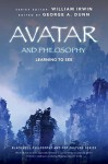 Avatar and Philosophy: Learning to See - George A. Dunn, William Irwin