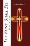 The Blind Shall See: Revelation - Ken Connally