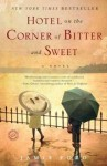 Hotel on the Corner of Bitter and Sweet by Ford, Jamie (unknown Edition) [Paperback(2009)] - Jamie Ford