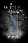 The Witch's Mirror (The Oracle War) - J P Hyzer