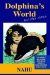 Dolphina's World and Other Stories - NAHU