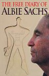 The Free Diary Of Albie Sachs - Albie Sachs