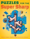 Puzzles for the Super Sharp - Thomas Joseph, Terry Stickels, Stephen Sniderman