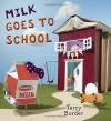 Milk Goes to School - Terry Border, Terry Border