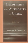 Leadership and Authority in China: 1895-1976 - Lawrence Sullivan