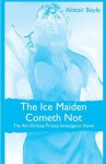 The Ice Maiden Cometh Not: The 9th Gil Yates Private Investigator Novel - Alistair Boyle