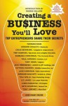 Creating a Business You'll Love: Top Entrepreneurs Share Their Secrets - Mark Chimsky-Lustig