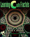 Learning C with Fractals - Roger T. Stevens