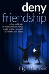 Deny Friendship (The Frank Friendship Series Book 3) - RG Manse