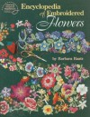 Encyclopedia of Embroidered Flowers - Barbara Baatz