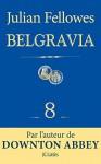 Feuilleton Belgravia épisode 8 (French Edition) - Julian Fellowes