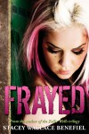 Frayed - Stacey Wallace Benefiel