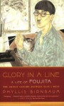 Glory in a Line: A Life of Foujita--the Artist Caught Between East and West - Phyllis Birnbaum