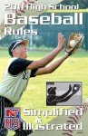 NFHS 2011 High School Baseball Rules Simplified & Illustrated - National Federation of State High School Associations