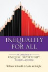 Inequality for All: The Challenge of Unequal Opportunity in American Schools - William Schmidt, Curtis McKnight