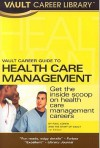 Vault Career Guide to Health Care Management - Vault Editors, Vault