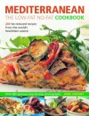 Mediterranean: The Low-Fat No-Fat Cookbook: 200 fat-reduced recipes from the world's healthiest cuisine - Anne Sheasby