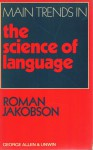 Main Trends in the Science of Language - Roman Jakobson