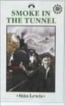 Smoke in the Tunnel - Sian Lewis