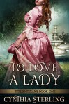 To Love a Lady: Titled Texans -- Book One - Cynthia Sterling