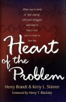 The Heart of the Problem: How to Stop Coping and Find the Cure for Your Struggle - Kerry L. Skinner, Kerry L. Skinner, Kerry L. Skinner, Henry T. Blackaby