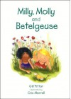 Milly, Molly and Betelgeuse - Gill Pittar