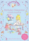 Princess Poppy: Birthday Sleepover A Sticker Story Book - Janey Louise Jones, Veronica Vasylenko