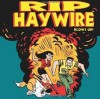 Rip Haywire Blows UP! - Dan Thompson