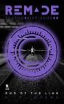 End of the Line (ReMade Book 8) - E. C. Myers, Andrea Phillips, Carrie Harris, Gwenda Bond, Matthew Cody, Kiersten White