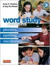 Word Study Lessons: Phonics, Spelling, and Vocabulary - Irene C. Fountas, Gay Su Pinnell