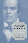 Parley P. Pratt:The Apostle Paul of Mormonism - Terryl L. Givens, Matthew J. Grow