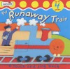 The Runaway Train (Touch & Sing Board Books) - Paula Knight