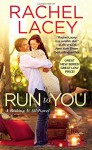 Run to You (Risking It All) - Rachel Lacey