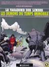 Le Vagabond des Limbes, tome 4 : Les Démons du temps immobile - Julio Ribera