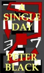 A Single Day - Peter Black