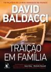 Traição em Família - David Baldacci