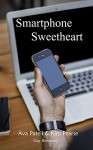 Smartphone Sweetheart - Ava Patell, Kim Pearse